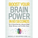 Boost Your Brain Power in 60 Seconds by Michelle Schoffro Cook, PhD